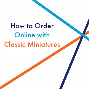 How To Order Online With Classic Miniatures